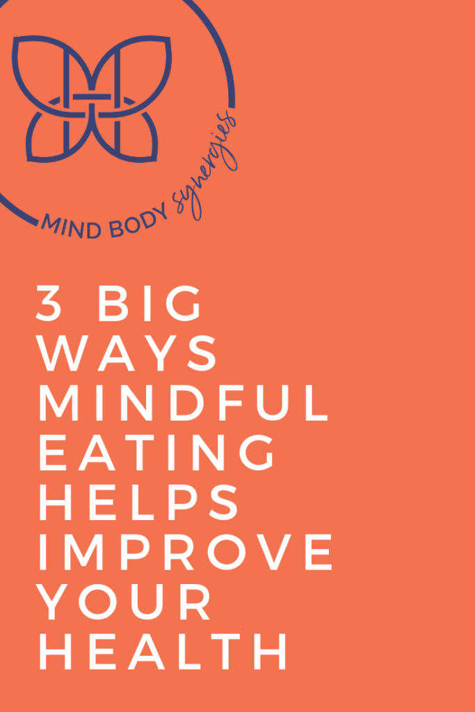 3-big-ways-mindful-eating-helps-improve-health