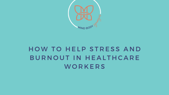 Stress and burnout are increasing in healthcare professionals everywhere. But there are things that can be done to help combat it.